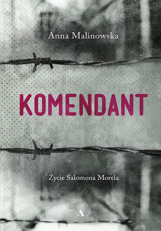 Okładka książki/ebooka Komendant. Życie Salomona Morela