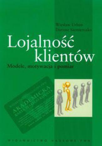 Okładka książki Lojalność klientów. Modele, motywacja i pomiar