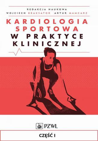 Okładka książki/ebooka Kardiologia sportowa w praktyce klinicznej. Część I. Fizjologia wysiłku