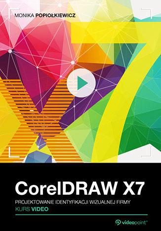 Okładka książki/ebooka CorelDRAW X7. Kurs video. Projektowanie identyfikacji wizualnej firmy
