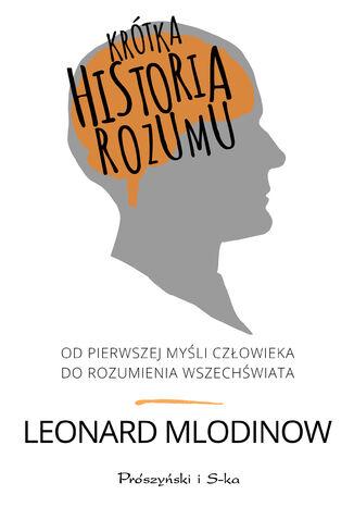 Okładka książki/ebooka Krótka historia rozumu. Od pierwszej myśli człowieka do rozumienia Wszechświata