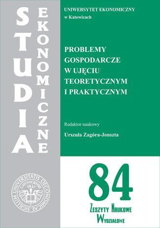 Okładka książki/ebooka Problemy gospodarcze w ujęciu teoretycznym i praktycznym. SE 84