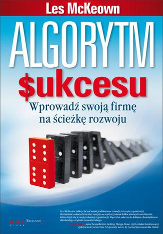 Okładka książki/ebooka Algorytm sukcesu. Wprowadź swoją firmę na ścieżkę rozwoju