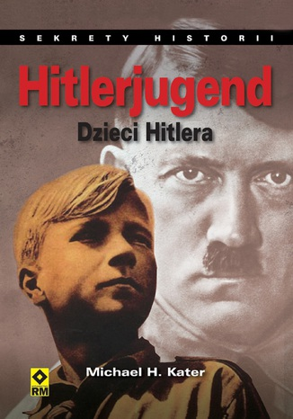 Okładka książki/ebooka Hitlerjugend. Dzieci Hitlera