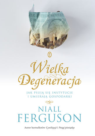 Okładka książki/ebooka Wielka Degeneracja. Jak psują się instytucje i umierają gospodarki