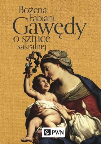 Okładka książki/ebooka Gawędy o sztuce sakralnej