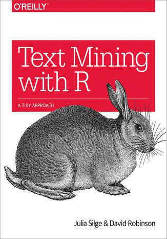 Okładka książki Text Mining with R. A Tidy Approach