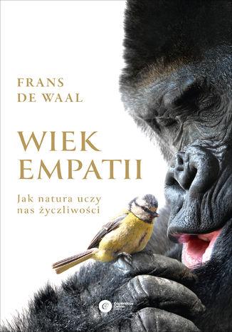 Okładka książki/ebooka Wiek empatii. Jak natura uczy nas życzliwości