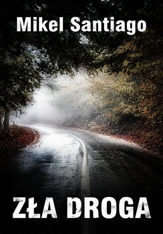 Okładka książki/ebooka Zła droga