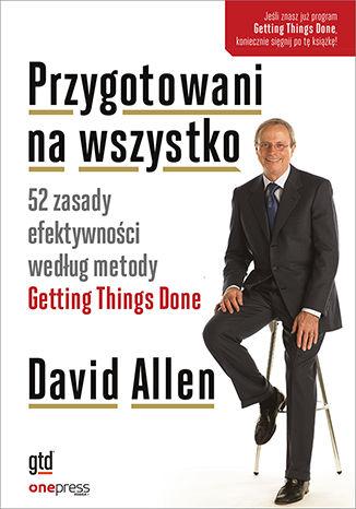 Okładka książki/ebooka Przygotowani na wszystko. 52 zasady efektywności według metody Getting Things Done