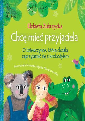 Okładka książki/ebooka Chcę mieć przyjaciela