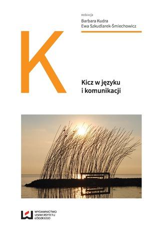 Okładka książki/ebooka Kicz w języku i komunikacji