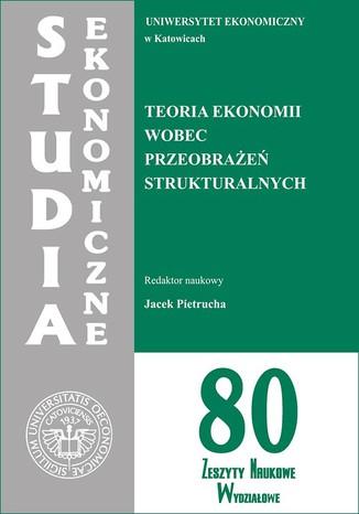 Okładka książki/ebooka Teoria ekonomii wobec przeobrażeń strukturalnych. SE 80