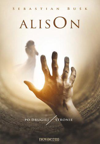 Okładka książki/ebooka Alison. Po drugiej stronie