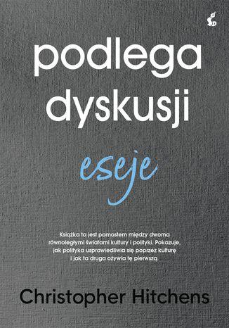 Okładka książki/ebooka Podlega dyskusji. Eseje
