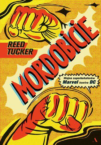 Okładka książki/ebooka Mordobicie. Wojna superbohaterów Marvel kontra DC