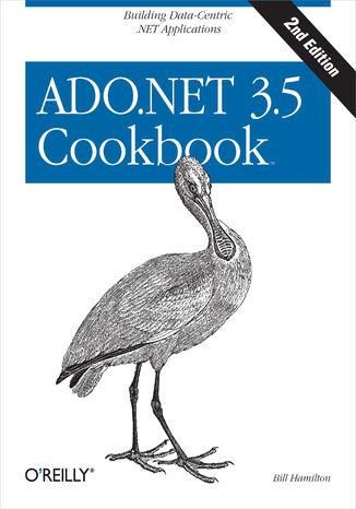 Okładka książki/ebooka ADO.NET 3.5 Cookbook. Building Data-Centric .NET Applications. 2nd Edition