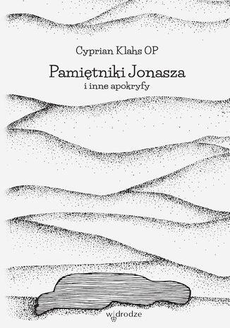 Okładka książki/ebooka Pamiętniki Jonasza i inne apokryfy