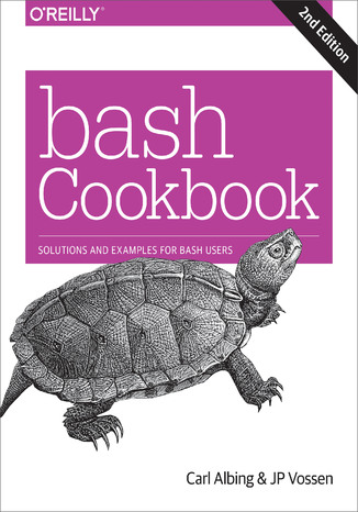 Okładka książki/ebooka bash Cookbook. Solutions and Examples for bash Users. 2nd Edition