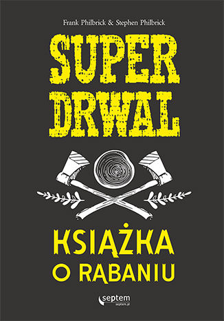 Okładka książki/ebooka Superdrwal. Książka o rąbaniu