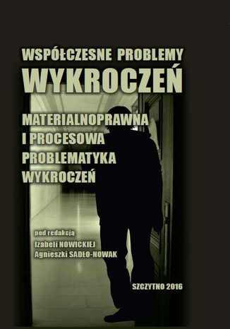 Okładka książki/ebooka Współczesne problemy wykroczeń. Materialnoprawna i procesowa problematyka wykroczeń