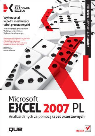 Okładka książki Microsoft Excel 2007 PL. Analiza danych za pomocą tabel przestawnych. Akademia Excela
