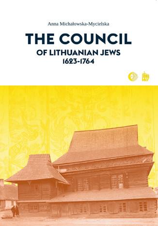 Okładka książki/ebooka The Council of Lithuanian Jews 1623-1764