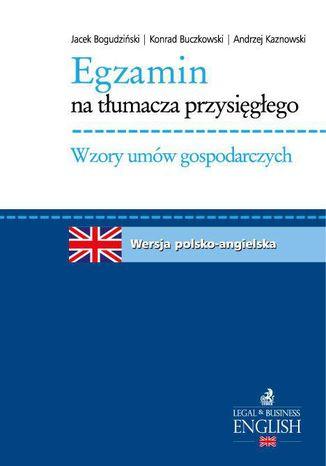 Okładka książki/ebooka Egzamin na tłumacza przysięgłego. Wzory umów gospodarczych. Język angielski