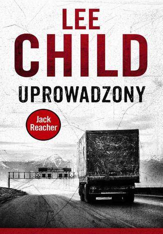 Okładka książki/ebooka Jack Reacher. Uprowadzony
