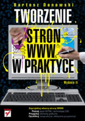 Okładka książki/ebooka Tworzenie stron WWW w praktyce. Wydanie II
