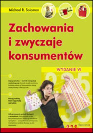 Okładka książki/ebooka Zachowania i zwyczaje konsumentów. Wydanie VI