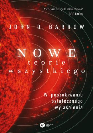 Okładka książki/ebooka Nowe Teorie Wszystkiego. W poszukiwaniu ostatecznego wyjaśnienia