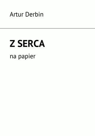 Okładka książki/ebooka Zserca na papier