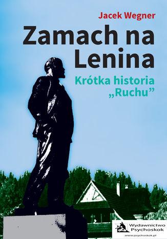 Okładka książki/ebooka Zamach na Lenina. Krótka historia