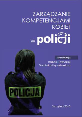 Okładka książki/ebooka Zarządzanie kompetencjami kobiet w Policji