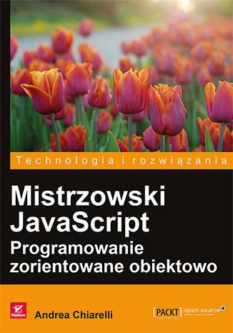 Okładka książki/ebooka Mistrzowski JavaScript. Programowanie zorientowane obiektowo