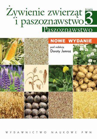 Okładka książki/ebooka Żywienie zwierząt i paszoznawstwo. Tom 3. Paszoznawstwo