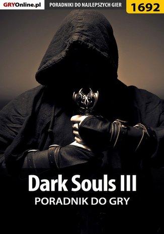 Okładka książki/ebooka Dark Souls III - poradnik do gry