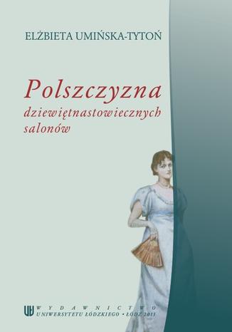 Okładka książki/ebooka Polszczyzna dziewiętnastowiecznych salonów