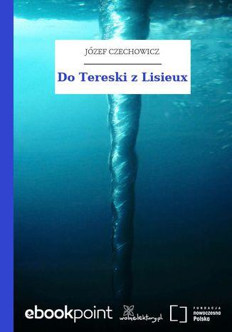Okładka książki/ebooka Do Tereski z Lisieux