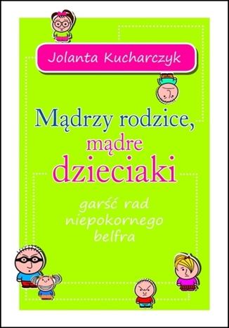 Okładka książki/ebooka Mądrzy rodzice, mądre dzieciaki