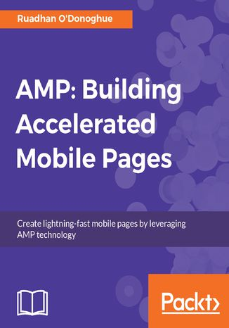 Okładka książki/ebooka AMP: Building Accelerated Mobile Pages
