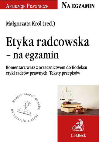 Okładka książki/ebooka Etyka radcowska - na egzamin. Tekst ustawy komentarz orzecznictwo