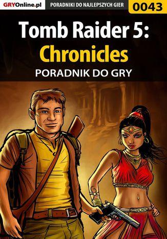 Okładka książki/ebooka Tomb Raider 5: Chronicles - poradnik do gry