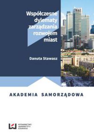 Okładka książki Współczesne dylematy zarządzania rozwojem miast