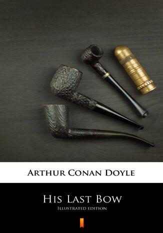 Okładka książki/ebooka His Last Bow. Illustrated edition