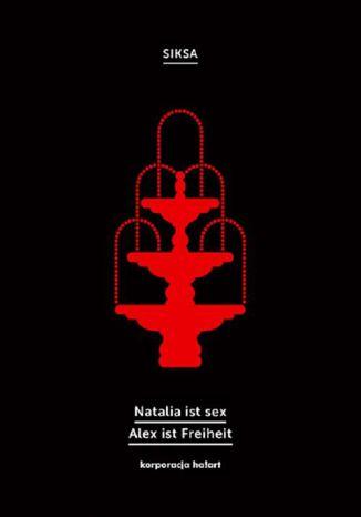 Okładka książki/ebooka Natalia ist sex. Alex ist Freiheit