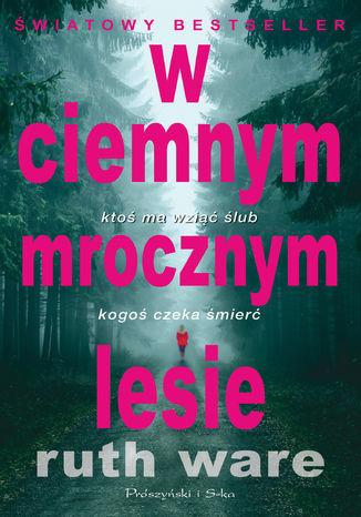 Okładka książki/ebooka W ciemnym mrocznym lesie