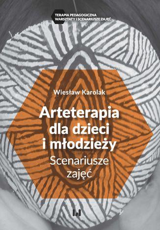 Okładka książki/ebooka Arteterapia dla dzieci i młodzieży. Scenariusze zajęć