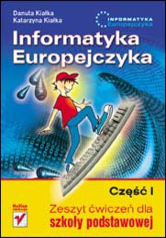 Okładka książki/ebooka Informatyka Europejczyka. Zeszyt ćwiczeń dla szkoły podstawowej. Część I